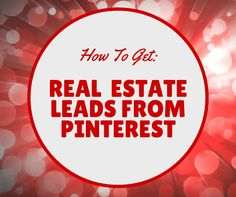 Want access to a demographic that on average earns over 6 figures a year? Realtors need to be on Pinterest because it's literally the easiest way to get leads