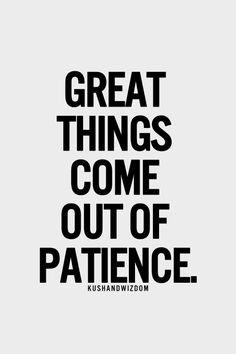 Have patience #quotes