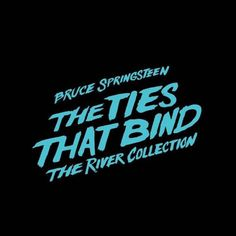 Bruce Springsteen's 'The Ties That Bind: The River Collection' will be released on December 4th. A comprehensive look at 'The River' era, the set contains 52 tracks on 4 CDs with a wealth of unreleased material, and 4 hours of never-before-seen video on 3 DVDs.