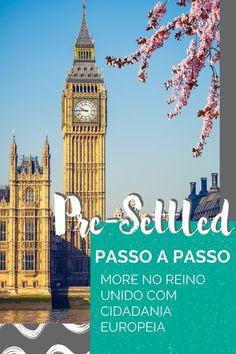 Com o Brexit, cidadãos europeus que queiram morar no Reino Unido a partir de 2021 precisam fazer o pre-settled status. Veja o passo a passo! Big Ben, Building, Travel, Kiss, Travel Tips, Step By Step, Viajes, Europe, United Kingdom