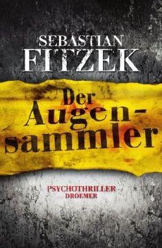 Der Augensammler: Psychothriller von Sebastian Fitzek