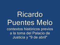Ricardo Puentes Melo. Contextos históricos previos a la toma del Palacio...