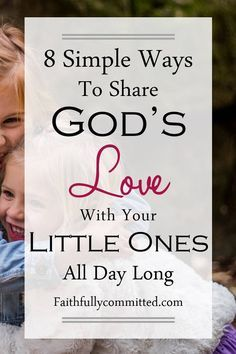 Feeling overwhelmed about how to teach your young children about God? Check out these strategies for sharing God's love with your little ones all day long!