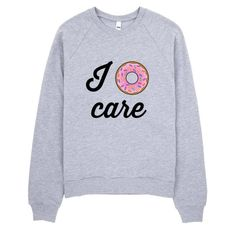 This I Donut Care crew-necked sweater is made out of California fleece which, opposed to typical synthetic fleece, is made out of 100% extra soft ring-spun combed cotton. It's pre-washed to minimize s