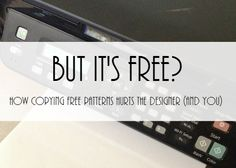 Sew Today, Clean Tomorrow: But It's Free? How Copying Free Patterns Hurts the. Craft Business, Free Pattern, It Hurts, Patterns, Blogging, How To Make, Sew, Treats, Posts