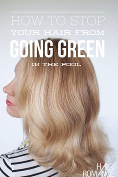 Hair Romance - how to stop your hair from going green in the pool