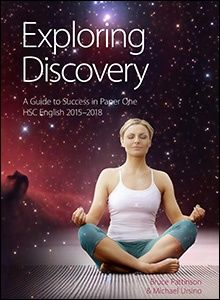 Exploring Discovery: a guide to success in paper one HSC English 2015-2018, by Bruce Pattinson & Michael Ursino  809 PAT (HSC non-fiction text)