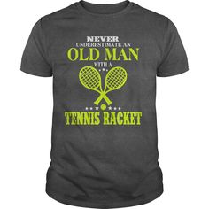 OLD MAN WITH A TENNIS RACKET T-Shirts, Hoodies, Sweaters