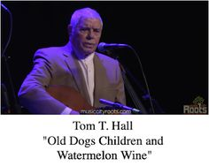 """Tri Cities On A Dime: THIS EVENING'S MUSIC - TOM T. HALL """" OLD DOGS, CH..."""