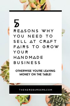 Craft fairs: 5 reasons why you need sell at Craft Fairs & Design Markets and why you're leaving money on the table if you're not - money that could be in your bank account! Click on to read the post or save the pin to read later!