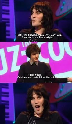 Simon Amstell on Courtney Love. Hilarious!!! Never mind the buzzcocks, Noel Fielding.