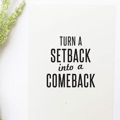 Never give up! Turn your setbacks into comebacks and be sure to succeed!  _______________________________________  Download the FREE beautiful goal tracking inspirational quote calendar printable to help you reset, get back on track, and receive the most out of the second half of 2016. Clic