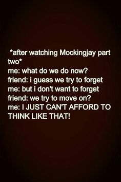 The hunger games I just cant afford to think like that