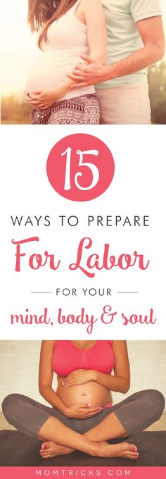 Preparing for baby and pregnancy tips: 15 Ways To Prepare For Labor: For Your Mind, Body and Soul Pregnancy Must Haves, Pregnancy Labor, Pregnancy Advice, Pregnancy Workout, Prepare For Labor, Preparing For Baby, Labor Preparation, Zumba, Thing 1