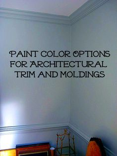 Most architectural trim and moldings (including baseboards, crown molding, chair rail, and plate rail) tend to be painted white.  Here are a few other paint color options for architectural trim and moldings.