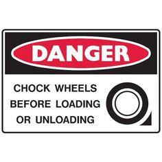 Danger Chock Wheels before Loading Danger Signs, Signage, Wheels, Construction, Group, Building, Billboard, Signs