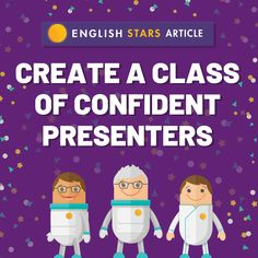 English Stars - Create a class of confident presenters Grammar Humor, Presentation Skills, Persuasive Essays, Confidence Building, Public Speaking, Facial Expressions, Body Language, Teaching Tips, Student Learning