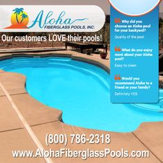 Don't take our word for it. Just ask other Aloha pool owners how much they love their pools. Call (800) 786-2318 or email sales@alohafiberglasspools.com to find a builder in your area. Read more testimonials: http://alohafiberglasspools.com/testimonials/