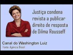 Justiça condena revista a publicar direito de resposta de Dilma.