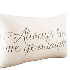 Haha. This is our thing. Always Kiss Me Goodnight  Hemp & Organic by sarahsmiledesign, $35.00