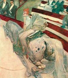 Au Cirque Fernand Ecuyere - Henri de Toulouse Lautrec My absolute favourite…