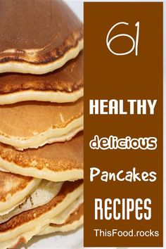 61 Healthy Delicious Pancakes Recipes