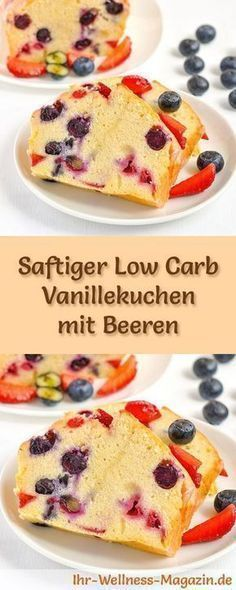 Saftiger Low Carb Vanillekuchen mit Beeren - Rezept ohne Zucker Recipe for low carb vanilla cake with berries: the low-carb, low-calorie cake is prepared without sugar and flour . Low Calorie Cake, Low Carb Desserts, Low Carb Recipes, Snack Recipes, Dessert Recipes, Diet Recipes, Pudding Recipes, Pizza Recipes, Brunch Recipes