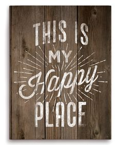 Look at this 'This Is My Happy Place' Wall Art on #zulily today!
