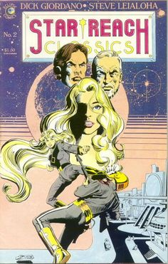 """Star*Reach Classics #2 New cover by Dick Giordano. """"In the Light of Future Days..."""" Written by Mike (Frankenstein, Warlock) Friedrich with Dick (Nukla, Sarge Steel) Giordano artwork. Terry (Starlord, X-Men) Austin assisted on the backgrounds. Reprints story from Star*Reach #2."""