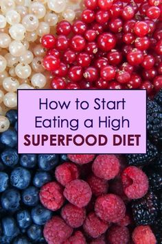 Start getting the most nutrition out of your diet! Doctors have tips for starting a high superfood diet