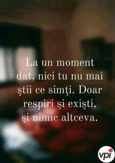 La un moment dat - Viral Pe Internet Inspirational Quotes, In This Moment, Sayings, Reading, Internet, Random, Love, Pictures, Quotes