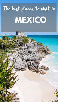 Our Favourite 9 Places To Visit In Mexico Mexico Destinations, Best Vacation Destinations, Mexico Resorts, Best Places To Travel, Cool Places To Visit, Cozumel Mexico, Cancun, Tulum, Visit Mexico