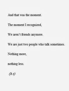 Quotes About Losing A Friendship Fair I Don't Think People Truly Know This.let Alone Think About Its