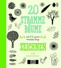 20 stramme Bäume und 44 weitere natürliche Dinge zeichnen Edition Michael Fischer