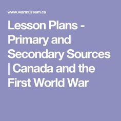 Canada's contribution to the First World War led to growing autonomy and international recognition, but at great cost. Primary And Secondary Sources, Critical Thinking, First World, The One, Lesson Plans, World War, Canada, How To Plan, Lesson Planning