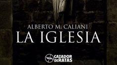 La iglesia  Alberto M. Caliani (Cazador de ratas Editorial)
