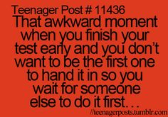 Used to do this all the time, but now, Im usually the last one done :/