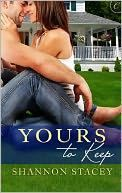 Yours to Keep by Shannon Stacey