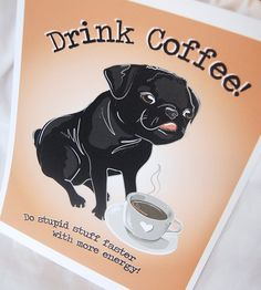 Coffee Pug  8x10 Ecofriendly Print by AfricanGrey on Etsy, $16.00