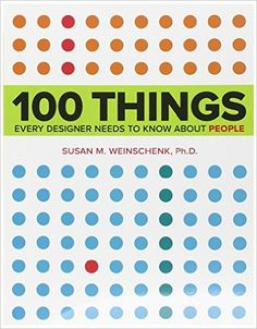 Amazon.com: 100 Things Every Designer Needs to Know About People (Voices That Matter) (8601401301257): Susan Weinschenk: Books