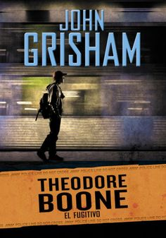El fugitivo (Theodore Boone 5) - John Grisham...