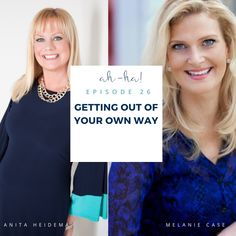 Ah Ha Moments For Success- Getting out of your way with Melanie Case Fear Of The Unknown, Rich Life, Getting Out, Helping Others, Business Women, Love Her, Interview, Success, In This Moment