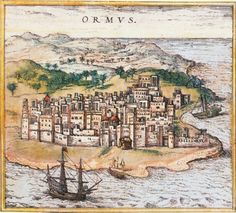 Portuguese in Strait of Hormuz, 1572. (Strait of Hormuz is only 5 miles off the coast of Iran)!