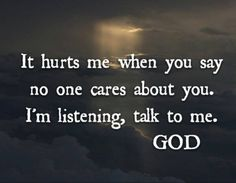 God cares and answers every prayer. Bible Verses Quotes, Words Quotes, Sayings, Godly Quotes, It Hurts Me, No One Cares, Sisters In Christ, God Prayer, Prayer Cards