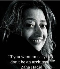 Zaha Hadid #architect #quote