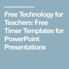 Free Technology for Teachers: Free Timer Templates for PowerPoint Presentations