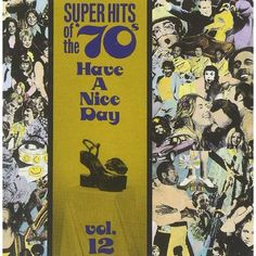 VARIOUS ARTISTS - SUPER HITS OF THE '70S - HAVE A NICE DAY VOLUME 12