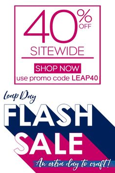 Leap Day FLASH SALE! Take advantage of your extra day of crafting! Spend $70 or more for 40% off sitewide and FREE shipping - today only! Use code: LEAP40 on 2/29/20! See site for restrictions and details.