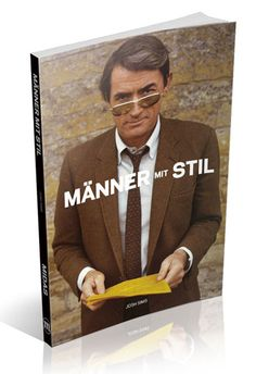 Josh Sims Männer mit Stil – Ikonen der Herrenmode 192 Seiten, Paperback, sFr. 44.00 | Euro 34.90 ISBN 978-3-907100-50-9 (Midas Management) Sims, Blazer, Jackets, Men, Collection, Fashion, Author, Men With Style, Down Jackets