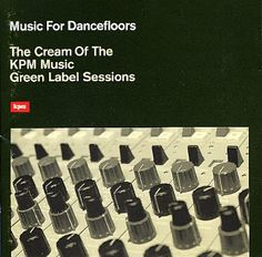 Various - The Cream Of The KPM Music Green Label Sessions